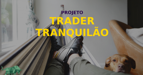Projeto Trader Tranquilão